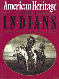 American Heritage Book of Indians - William Brandon