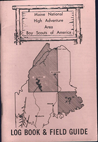 Maine National High Adventure Area Log Book and Field Guide 1978